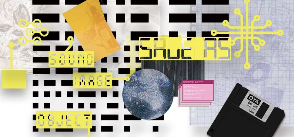 Save as : Sound, Image, Objec t |  IAA Online Exhibition